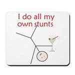 STUNTS WITH DRINK Mousepad
