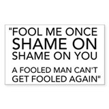 Fool me Once Bush quote Rectangle Decal