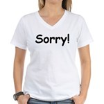 Sorry Women's V-Neck T-Shirt