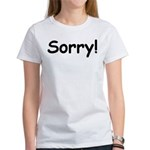 Sorry Women's T-Shirt
