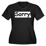 Sorry Women's Plus Size V-Neck Dark T-Shirt