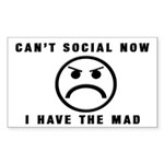 Can't Social Now, I Have The Sticker (Rectangular