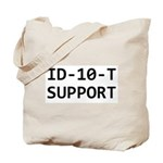 ID-10-T support Tote Bag
