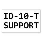 ID-10-T support Rectangle Sticker
