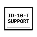 ID-10-T support Framed Panel Print