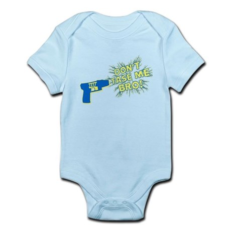 Don't Tase Me Bro! Infant Bodysuit