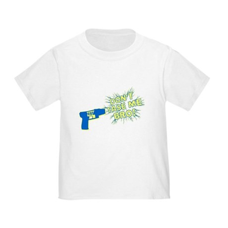 Don't Tase Me Bro! Toddler T-Shirt
