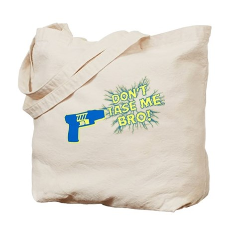Don't Tase Me Bro! Tote Bag
