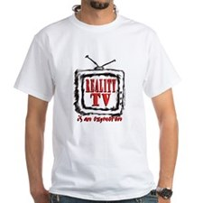 Reality TV is an oxymoron Shirt