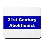 21st Century Abolitionist Mousepad