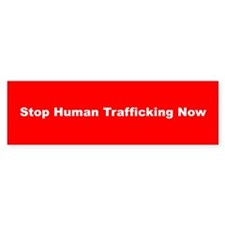Stop Human Trafficking Now Bumper Bumper Sticker