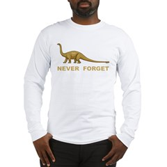 Dinosaur Never Forget Long Sleeve T-Shirt