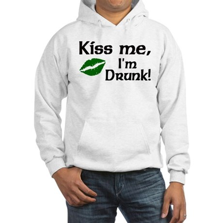 Kiss Me I'm Drunk Hooded Sweatshirt