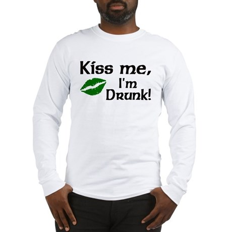 Kiss Me I'm Drunk Long Sleeve T-Shirt