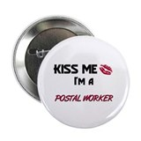 Kiss Me I'm a POSTAL WORKER 2.25&quot; Button (10 pack)