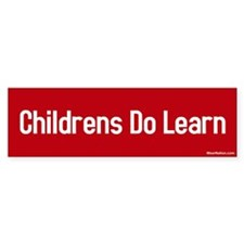 Childrens do learn Bumper Bumper Sticker