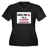 Kiss Me I'm a PLANNING TECHNICIAN Women's Plus Siz