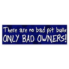 No Bad Pit Bulls Bumper Bumper Sticker