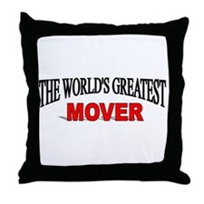 """The World's Greatest Mover"" Throw Pillow"