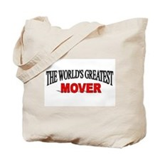 """""""The World's Greatest Mover"""" Tote Bag"""