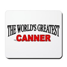 """The World's Greatest Canner"" Mousepad"
