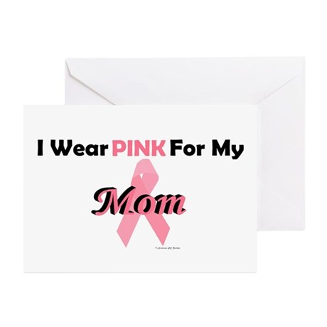 I Wear Pink For My Mom 4 Greeting Cards (Pk of 10)