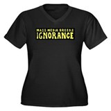 Ignorance Women's Plus Size V-Neck Dark T-Shirt
