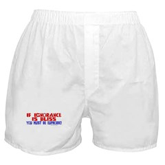 Ignorance is Bliss Boxer Shorts