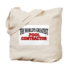 """The World's Greatest Pool Contractor"" Tote Bag"