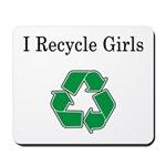 I Recycle Girls Mousepad