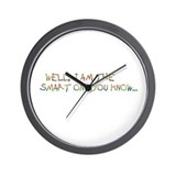 well, I am the smart one,you know Wall Clock