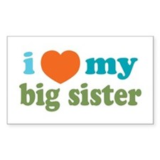 I Love My Big Sister Rectangle Decal