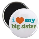 I Love My Big Sister Magnet