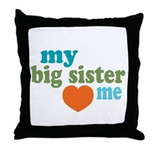 My Big Sister Loves Me Throw Pillow