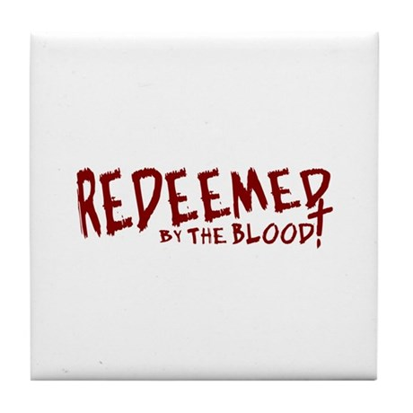 Redeemed by the Blood Tile Coaster