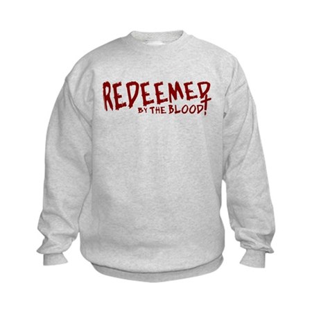 Redeemed by the Blood Kids Sweatshirt