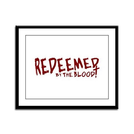 Redeemed by the Blood Framed Panel Print