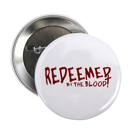 "Redeemed by the Blood 2.25"" Button (10 pack)"