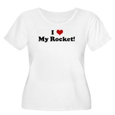 I Love My Rocket!  T-Shirt