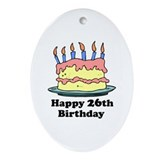 Happy 26th Birthday Oval Ornament