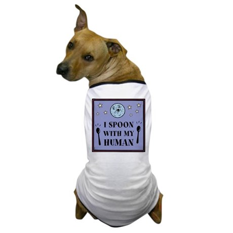 """I Spoon With My Human"" Dog T-Shirt"