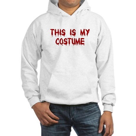 This is my Costume Hooded Sweatshirt