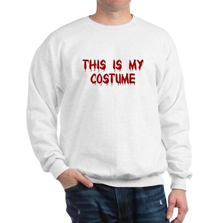 This is my Costume Sweatshirt