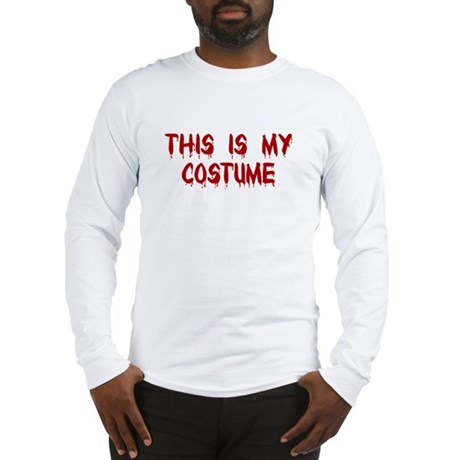 This is my Costume Long Sleeve T-Shirt