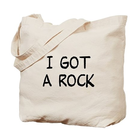 I Got a Rock Tote Bag