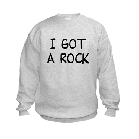 I Got a Rock Kids Sweatshirt