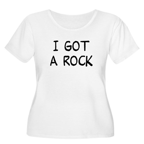 I Got a Rock Women's Plus Size Scoop Neck T-Shirt