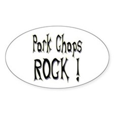 Pork Chops Rock ! Oval Decal