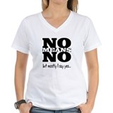 NO Means...but yes Shirt