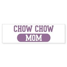 Chow Chow Mom Bumper Bumper Sticker